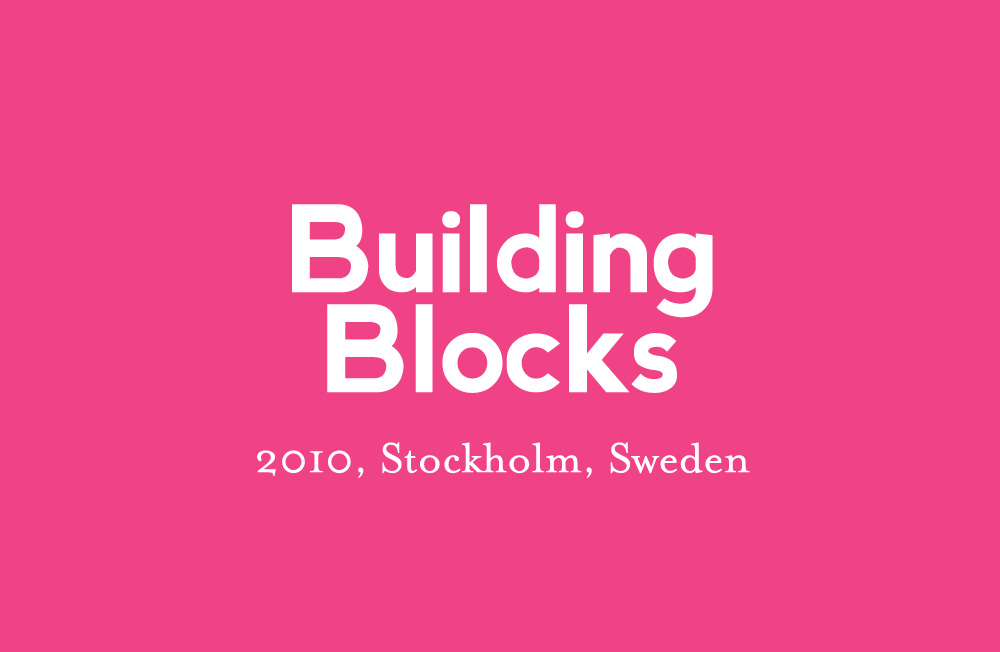 2010  Building Blocks, Stockholm, Sweden